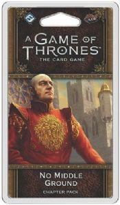 A Game of Thrones : The Card Game (Second Edition) – No Middle Ground